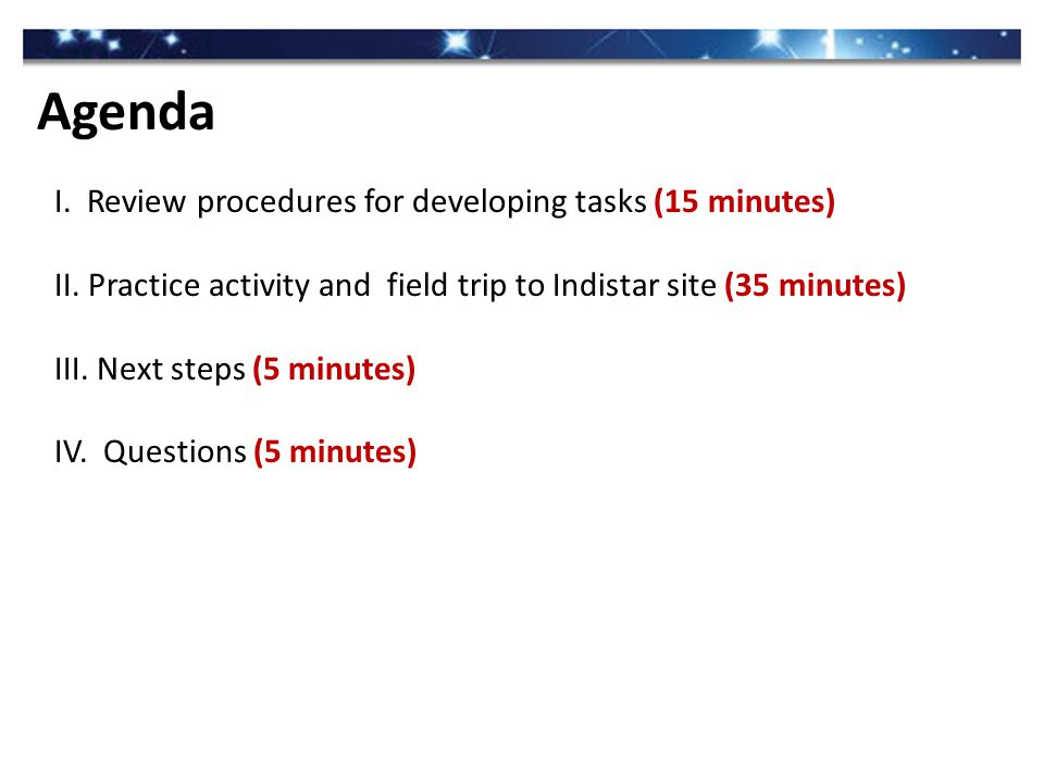 I. Review procedures for developing tasks (15 minutes) II.