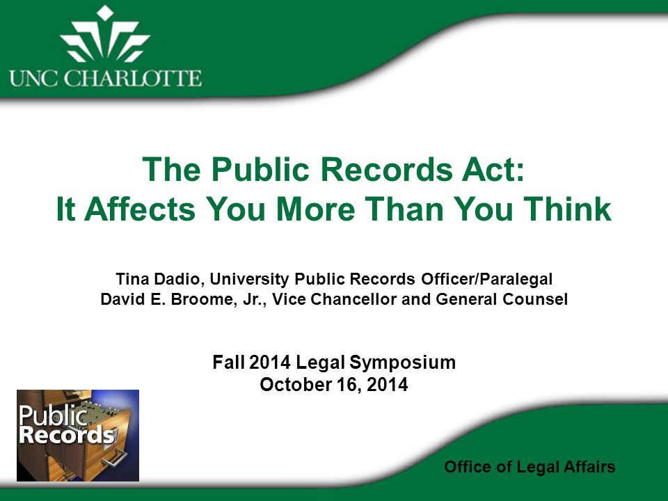The Public Records Act: It Affects You More Than You Think Tina Dadio, University Public Records Officer/Paralegal David E.