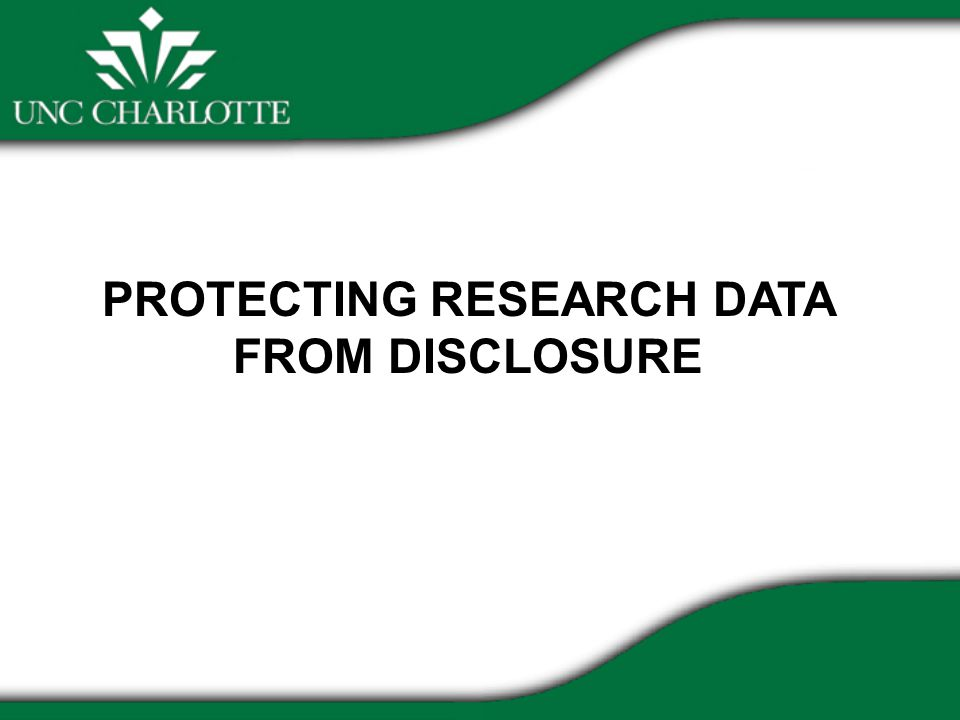 PROTECTING RESEARCH DATA FROM DISCLOSURE