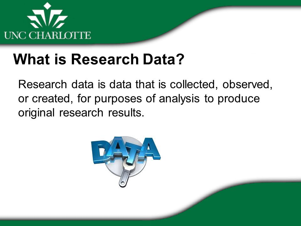 Research data is data that is collected, observed, or created, for purposes of analysis to produce original research results.