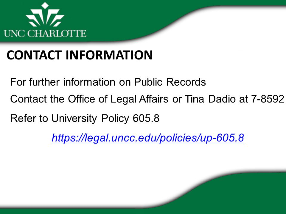 CONTACT INFORMATION For further information on Public Records Contact the Office of Legal Affairs or Tina Dadio at Refer to University Policy