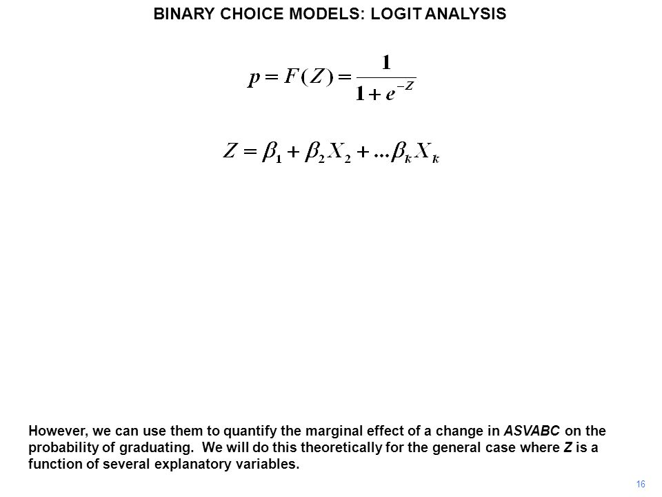 16 However, we can use them to quantify the marginal effect of a change in ASVABC on the probability of graduating.