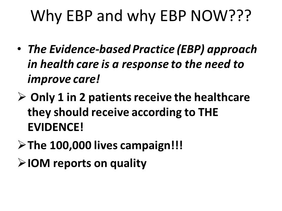 Why EBP and why EBP NOW .