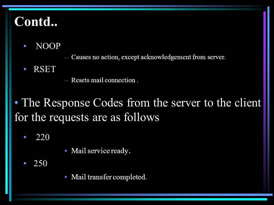 Contd.. NOOP –Causes no action, except acknowledgement from server.