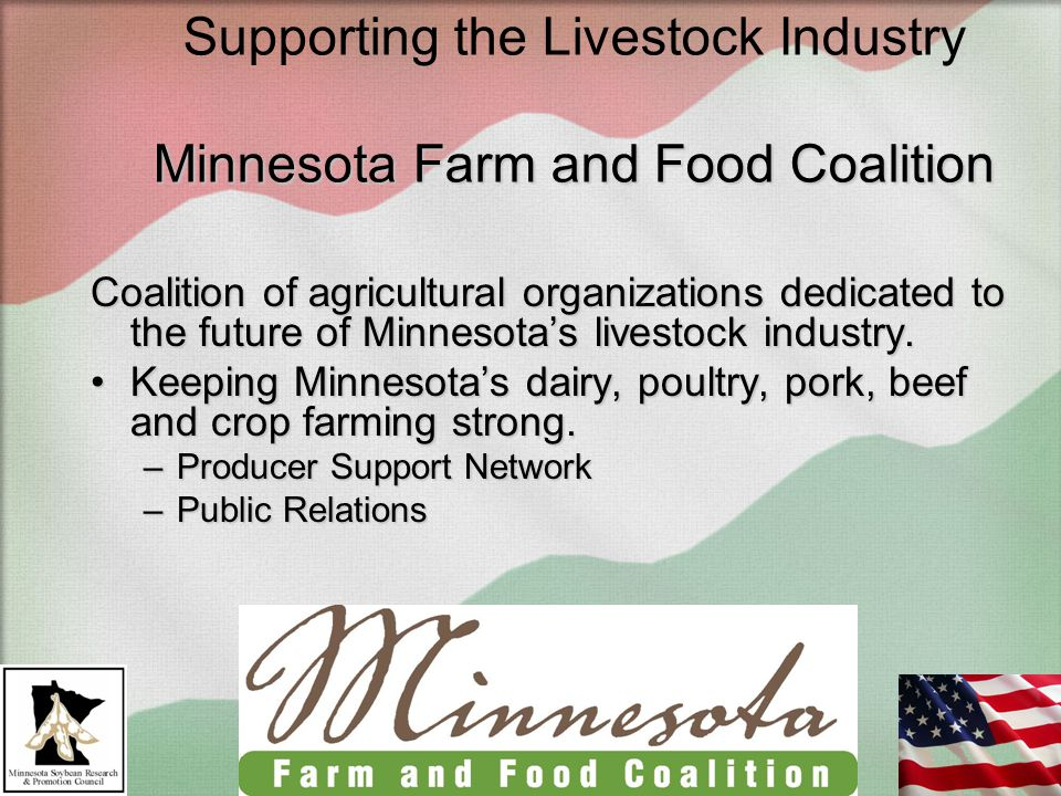 Minnesota Farm and Food Coalition Supporting the Livestock Industry Minnesota Farm and Food Coalition Coalition of agricultural organizations dedicated to the future of Minnesota's livestock industry.