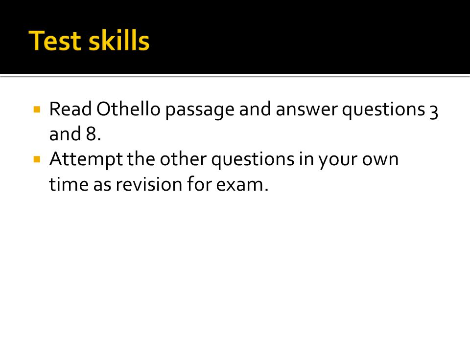  Read Othello passage and answer questions 3 and 8.