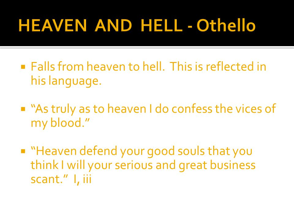  Falls from heaven to hell. This is reflected in his language.