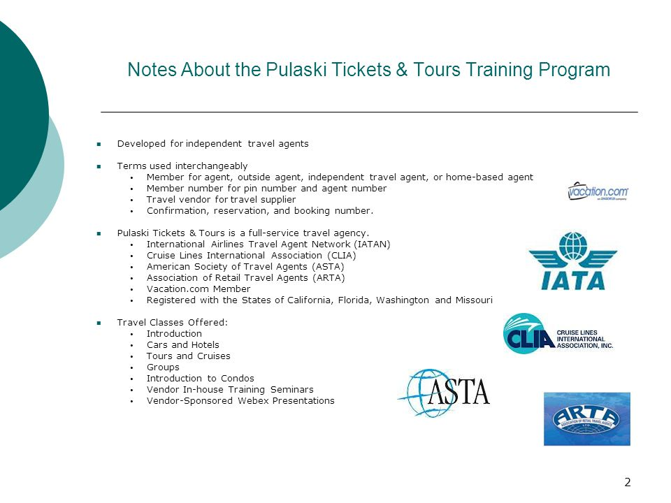 1 TRAINING FOR INDEPENDENT TRAVEL AGENTS  2 Notes About the