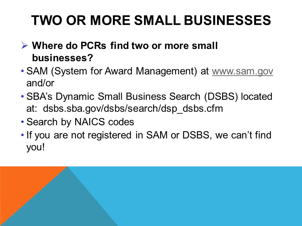 TWO OR MORE SMALL BUSINESSES  Where do PCRs find two or more small businesses.