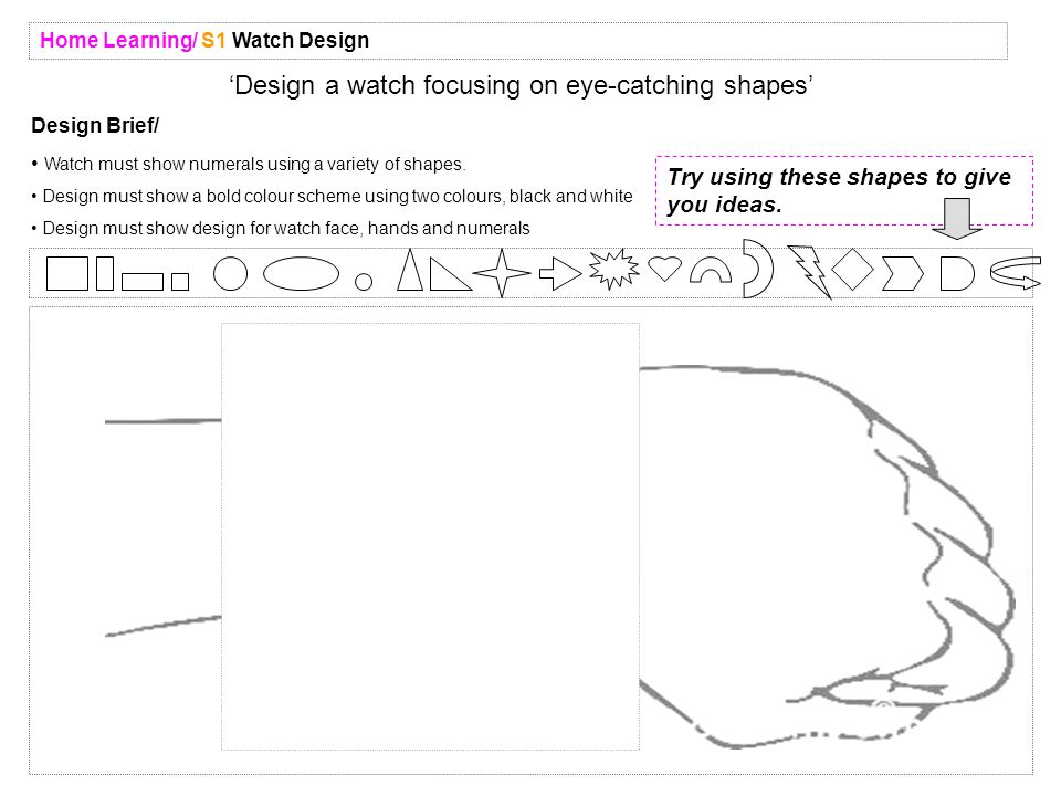 'Design a watch focusing on eye-catching shapes' Design Brief/ Watch must show numerals using a variety of shapes.