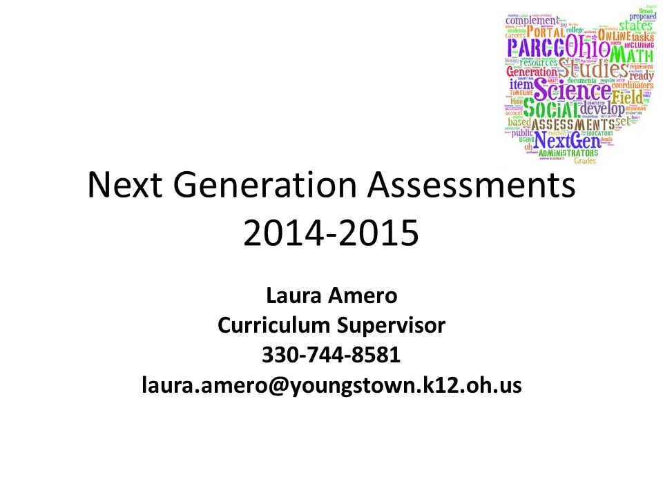 Next Generation Assessments Laura Amero Curriculum Supervisor