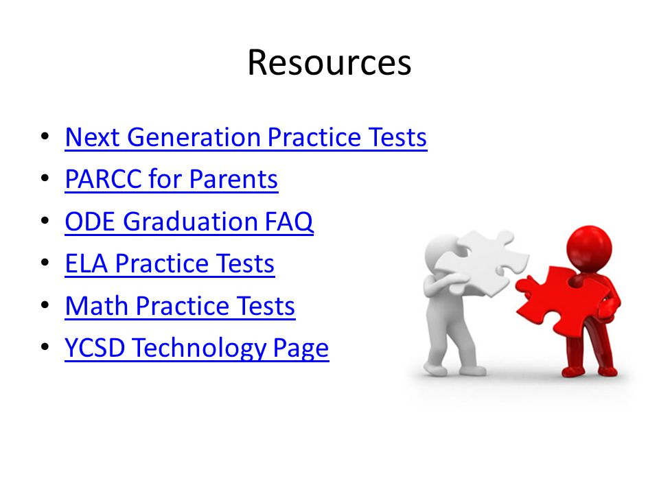 Resources Next Generation Practice Tests PARCC for Parents ODE Graduation FAQ ELA Practice Tests Math Practice Tests YCSD Technology Page