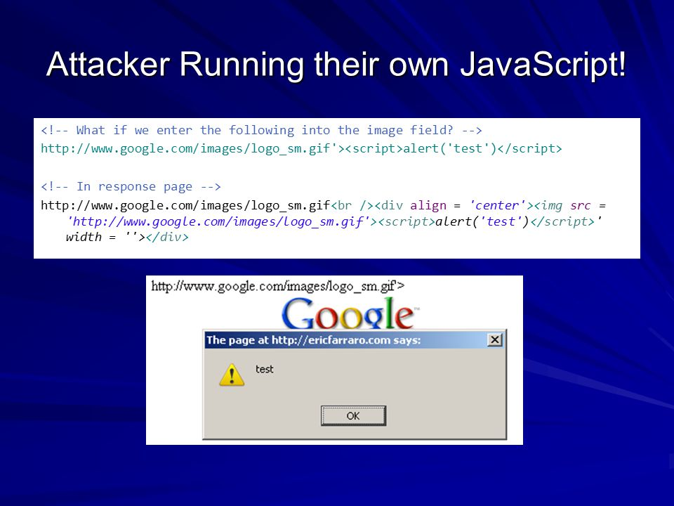 Attacker Running their own JavaScript.