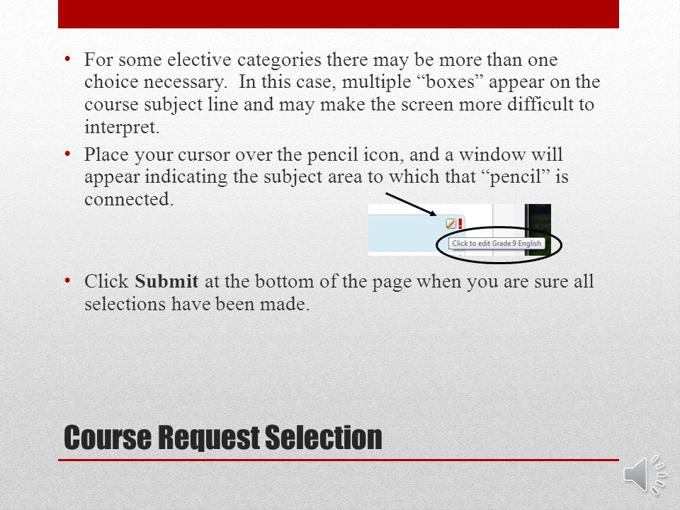 Course Request Selection When you have completed all course selections, your page will show a box on each subject line for which have selected a class.
