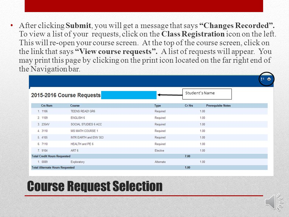 Course Request Selection For some elective categories there may be more than one choice necessary.