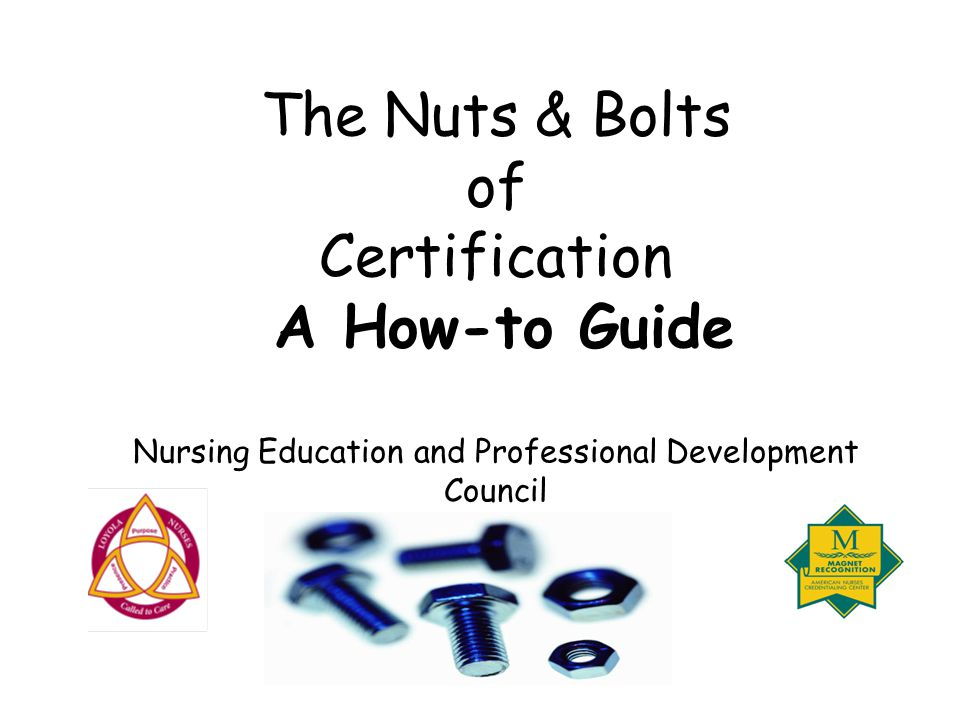 The Nuts Bolts Of Certification A How To Guide Nursing Education