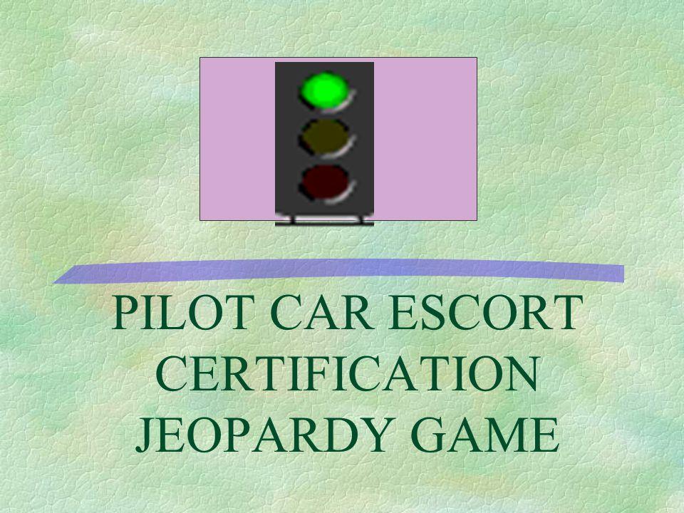PILOT CAR ESCORT CERTIFICATION JEOPARDY GAME Defensive Driving ...