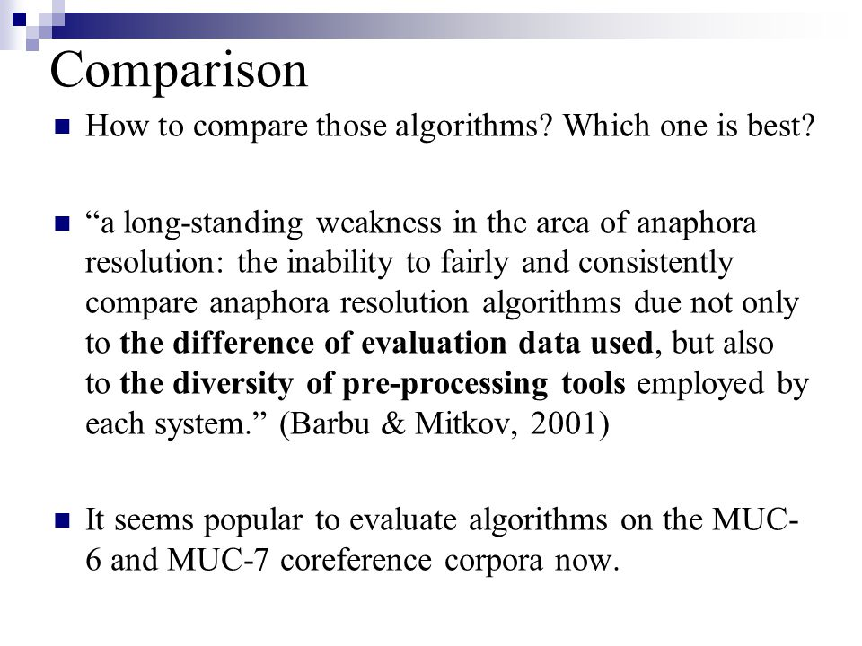 Comparison How to compare those algorithms. Which one is best.