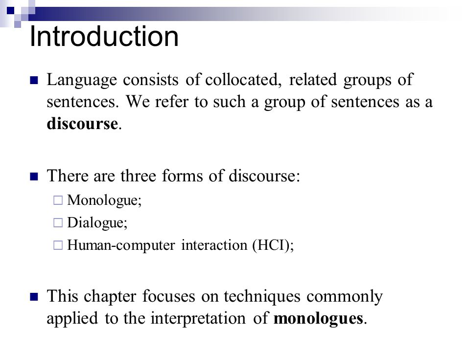 Introduction Language consists of collocated, related groups of sentences.