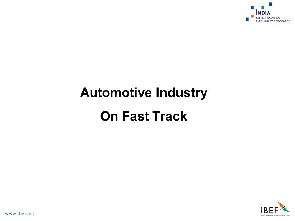 Automotive Industry On Fast Track  Indian Automotive