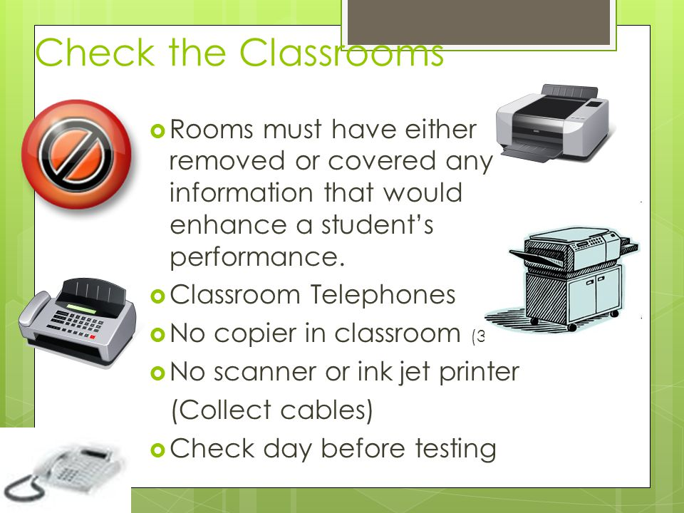  Rooms must have either removed or covered any information that would enhance a student's performance.