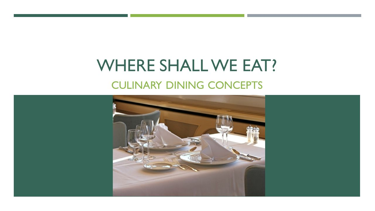 WHERE SHALL WE EAT CULINARY DINING CONCEPTS