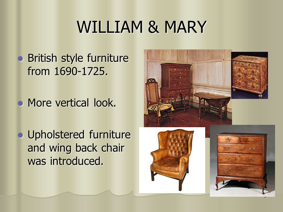 3 WILLIAM U0026 MARY British Style Furniture From