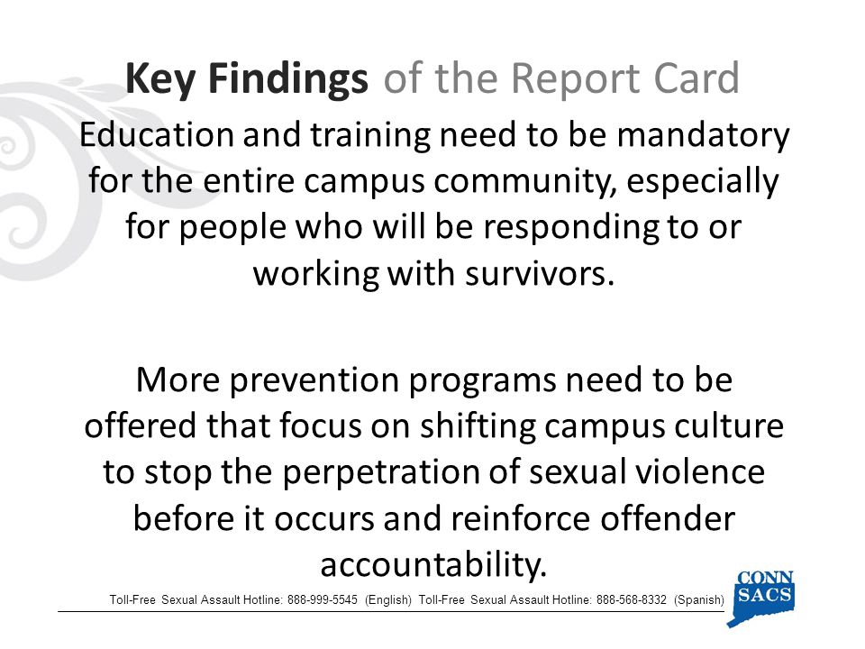 Education and training need to be mandatory for the entire campus community, especially for people who will be responding to or working with survivors.
