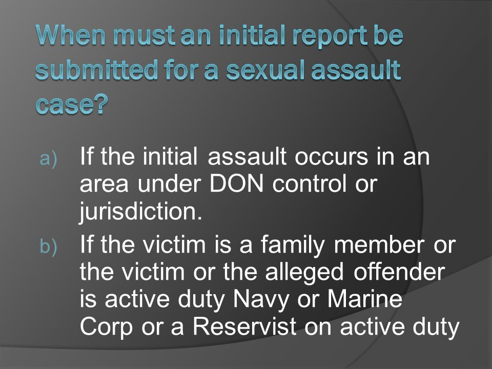 a) If the initial assault occurs in an area under DON control or jurisdiction.