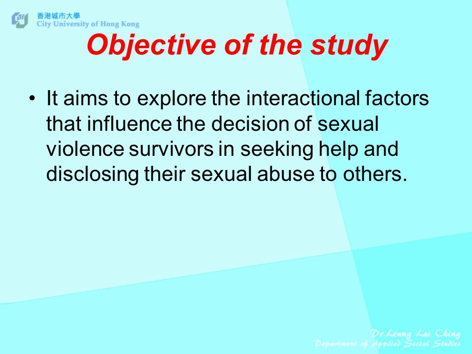 Objective of the study It aims to explore the interactional factors that influence the decision of sexual violence survivors in seeking help and disclosing their sexual abuse to others.