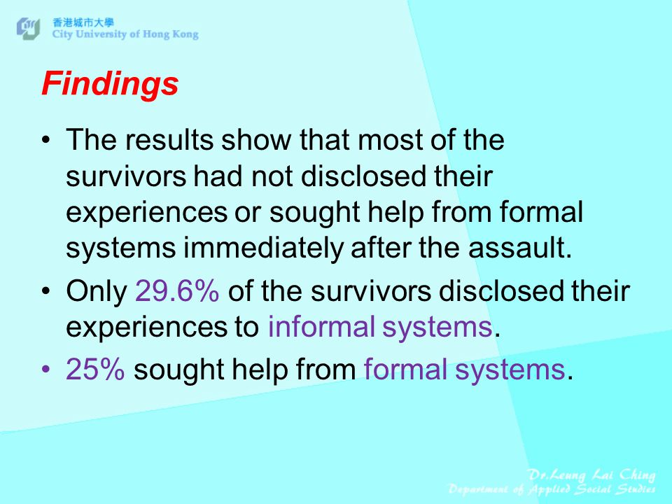 Findings The results show that most of the survivors had not disclosed their experiences or sought help from formal systems immediately after the assault.