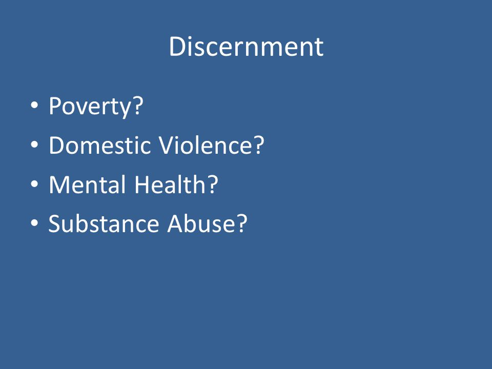 Discernment Poverty Domestic Violence Mental Health Substance Abuse