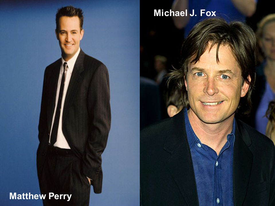 Matthew Perry Michael J. Fox