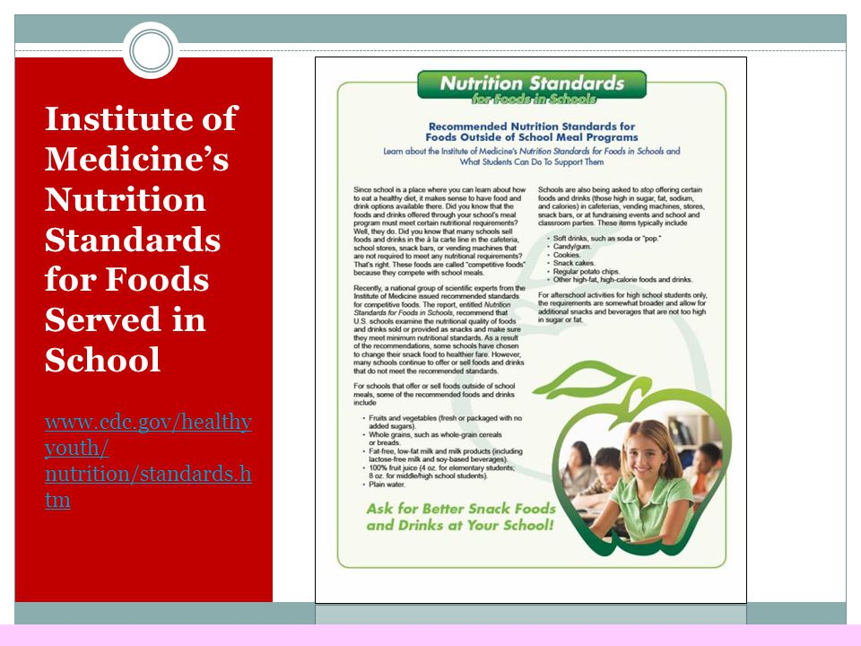 Institute of Medicine's Nutrition Standards for Foods Served in School   youth/ nutrition/standards.h tm
