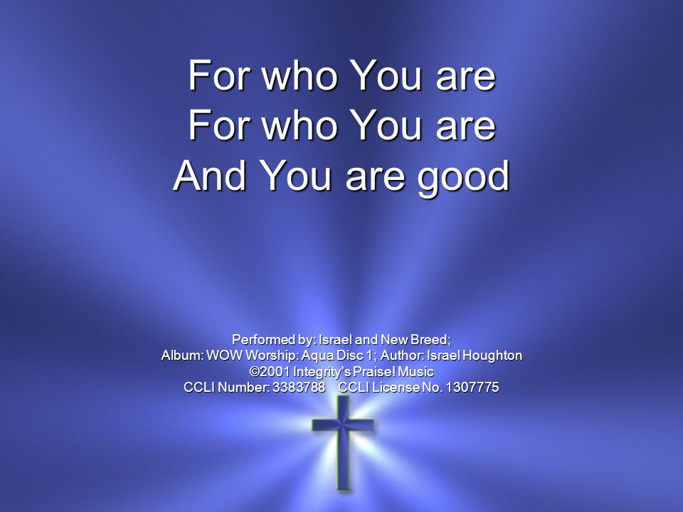Lyric speechless lyrics israel houghton : You Are Good Israel & New Breed. Lord, You are good And Your mercy ...