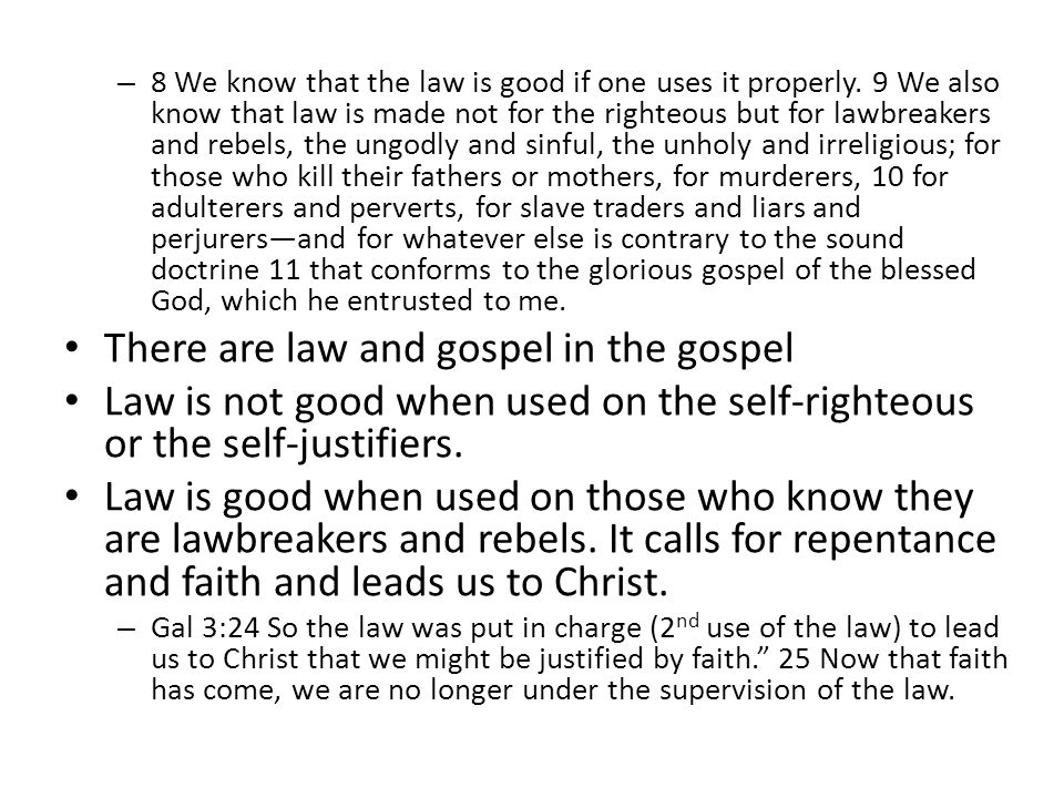 – 8 We know that the law is good if one uses it properly.