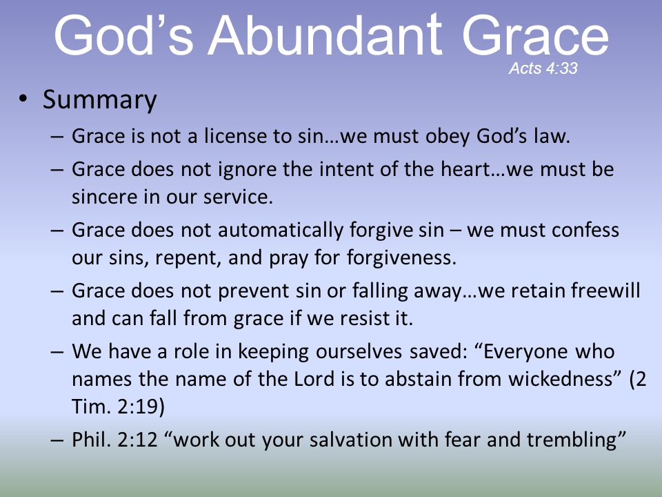 Summary – Grace is not a license to sin…we must obey God's law.