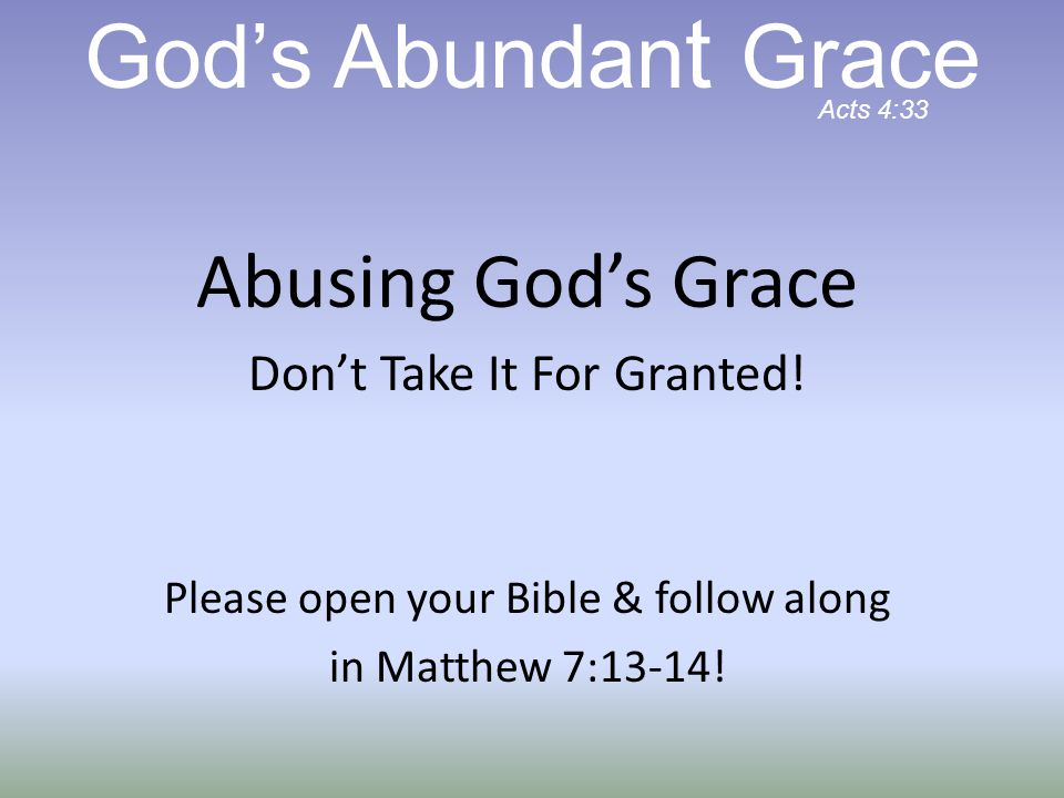 Abusing God's Grace Don't Take It For Granted.