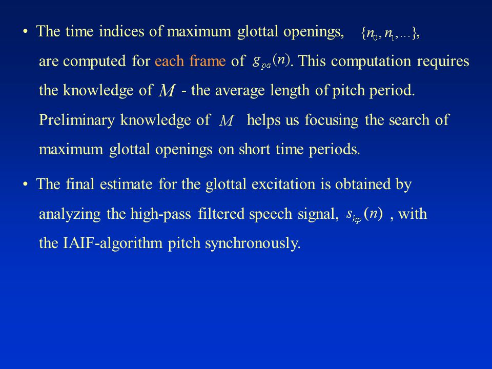 The time indices of maximum glottal openings,, are computed for each frame of.