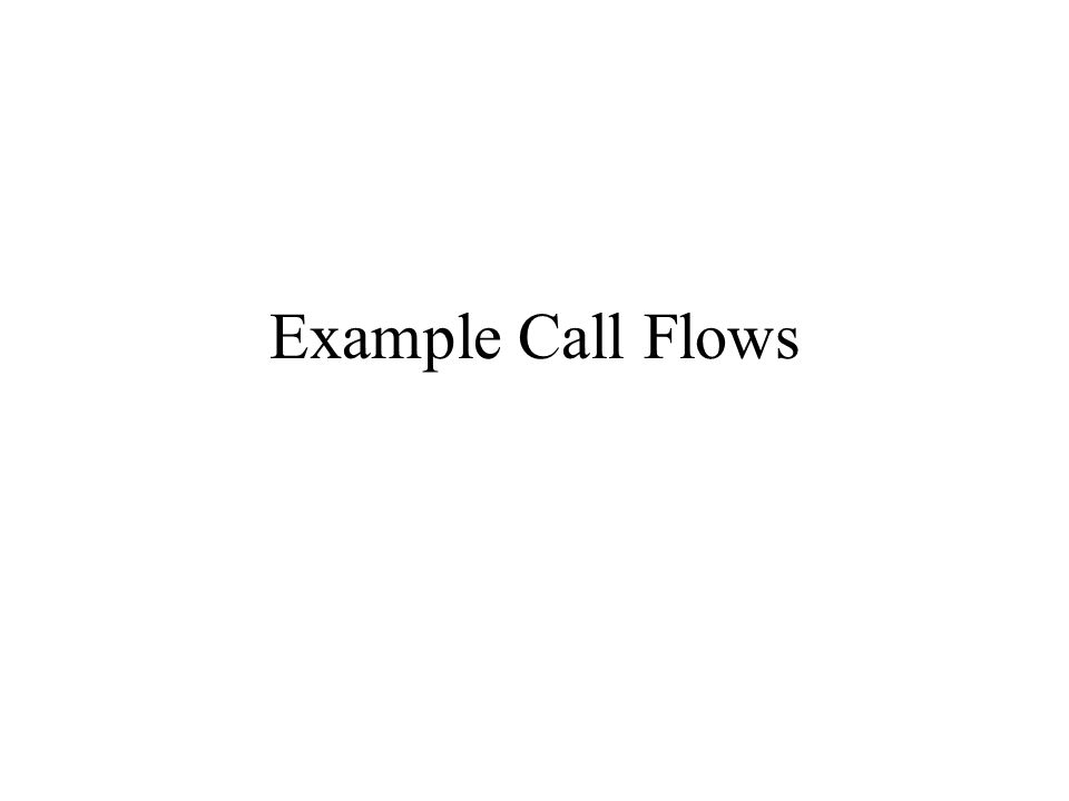 Example Call Flows