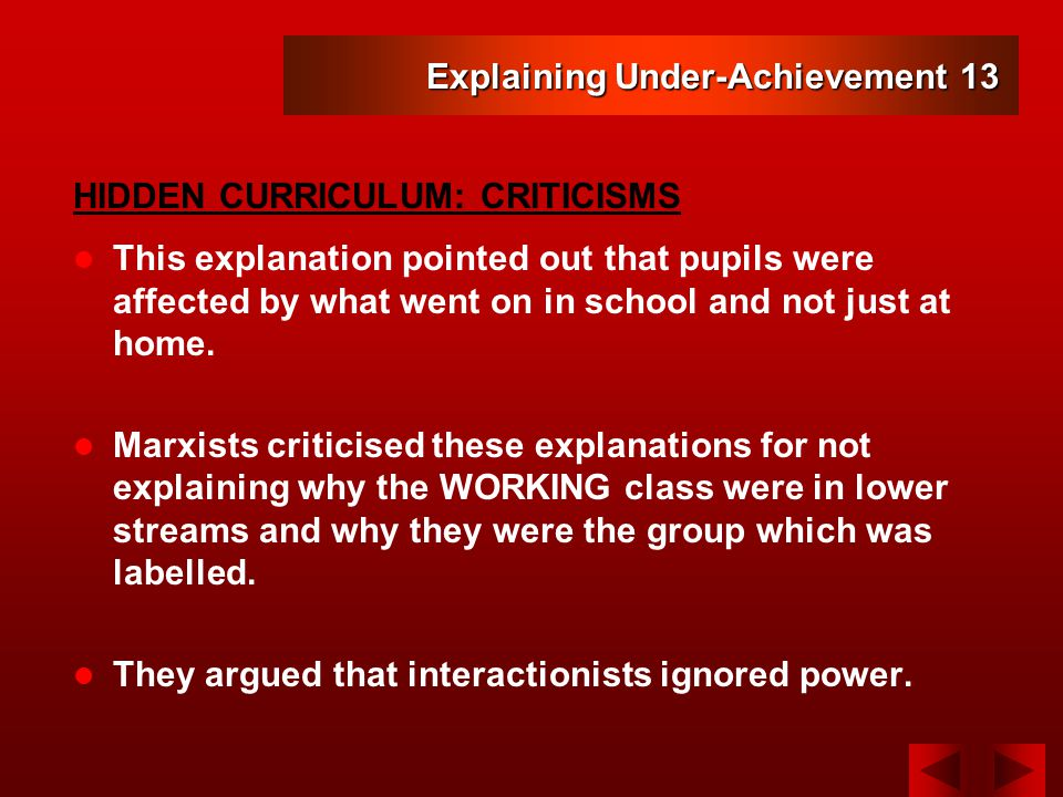 Explaining Under-Achievement 13 This explanation pointed out that pupils were affected by what went on in school and not just at home.