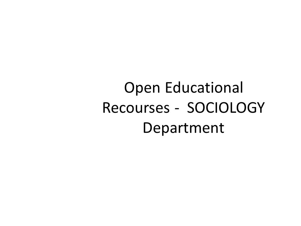 Open Educational Recourses - SOCIOLOGY Department