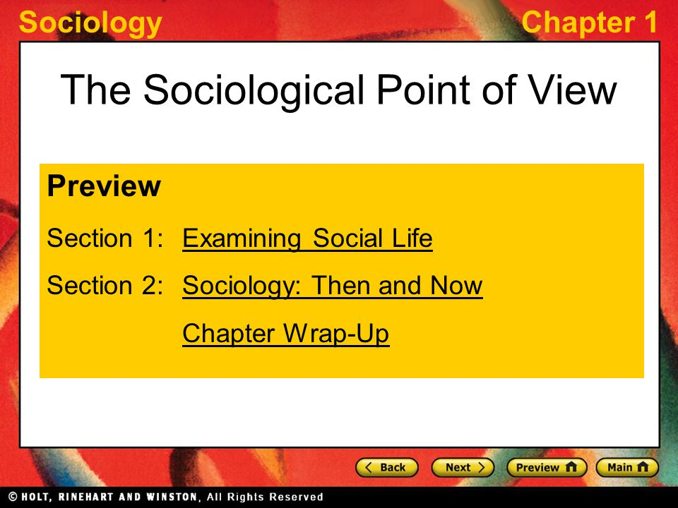 SociologyChapter 1 The Sociological Point of View Preview Section 1: Examining Social LifeExamining Social Life Section 2: Sociology: Then and NowSociology: Then and Now Chapter Wrap-Up