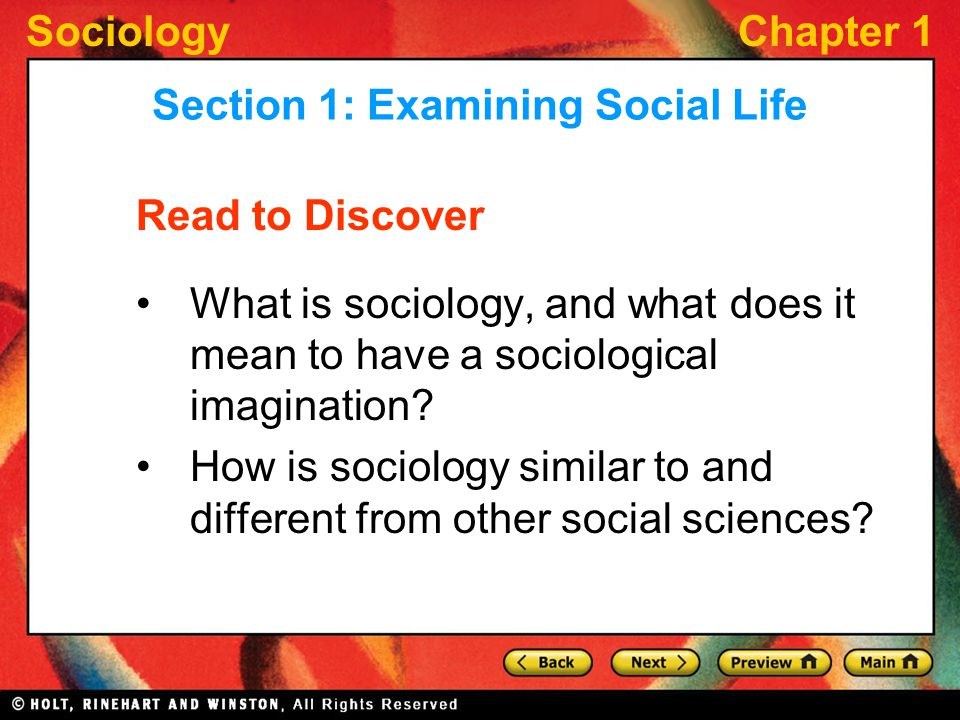 SociologyChapter 1 Read to Discover What is sociology, and what does it mean to have a sociological imagination.