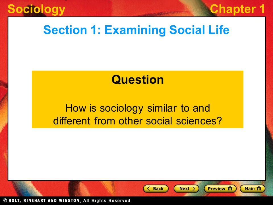SociologyChapter 1 Question How is sociology similar to and different from other social sciences.