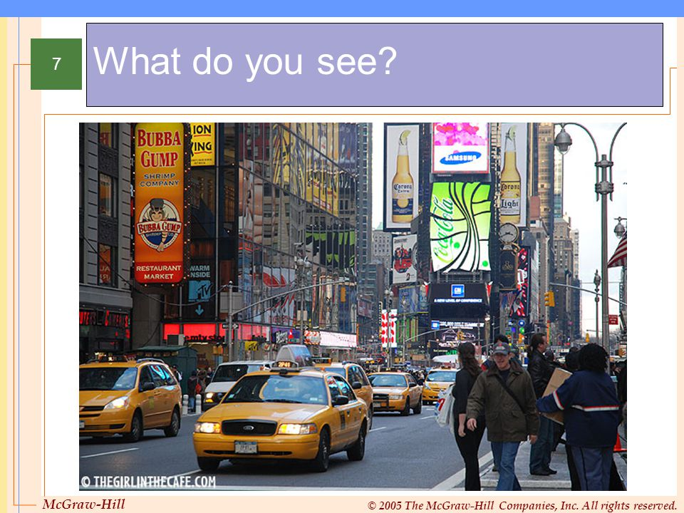 McGraw-Hill © 2005 The McGraw-Hill Companies, Inc. All rights reserved. 7 What do you see