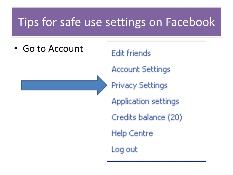 Tips for safe use settings on Facebook Go to Account