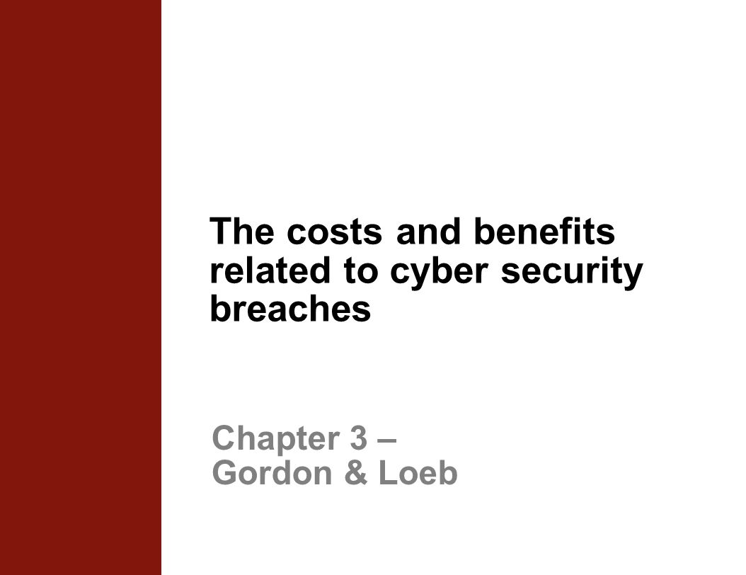 The Costs And Benefits Related To Cyber Security Breaches Chapter 3