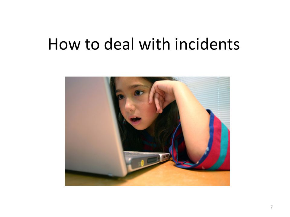 7 How to deal with incidents