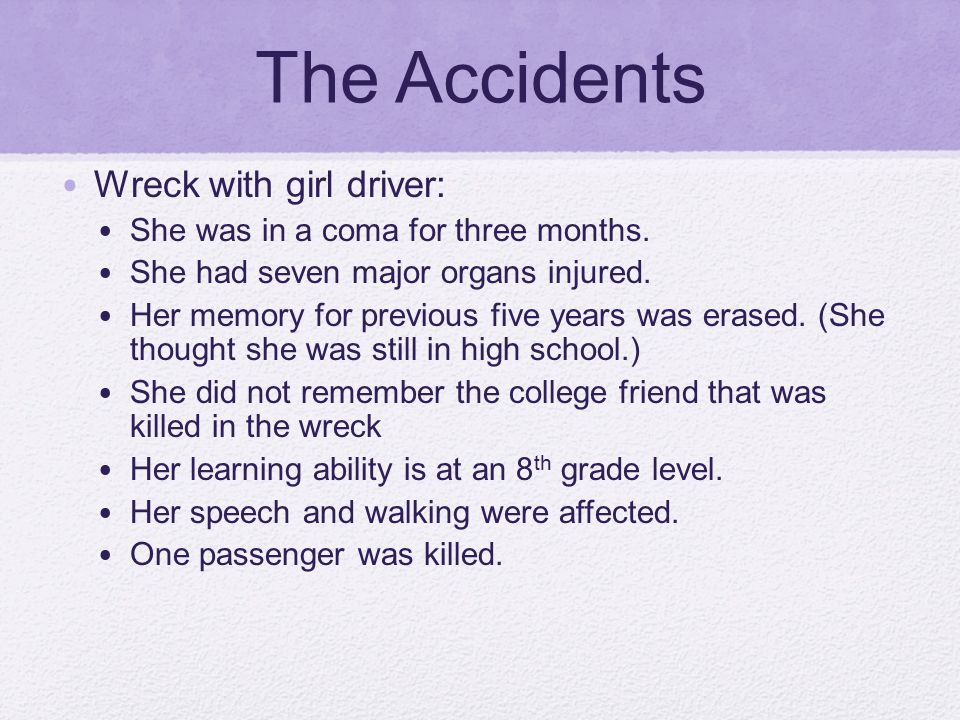 The Accidents Wreck with girl driver: She was in a coma for three months.